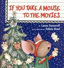 If You Take a Mouse to the Movies (If You Give...) Cover Image