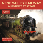 Nene Valley Railway: A Journey by Steam Cover Image