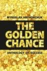 The Golden Chance. Anthology of success Cover Image