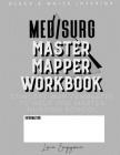 Med/Surg Master Mapper Workbook: BLACK & WHITE Concept Map Templates to Help You Master Nursing School Cover Image