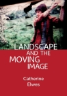 Landscape and the Moving Image Cover Image