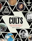 The History of Cults: From Satanic Sects to the Manson Family Cover Image