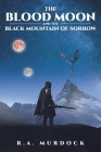 The Blood Moon and the Black Mountain of Sorrow Cover Image