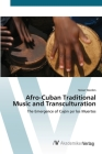 Afro-Cuban Traditional Music and Transculturation Cover Image