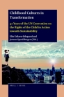 Childhood Cultures in Transformation: 30 Years of the Un Convention on the Rights of the Child in Action Towards Sustainability Cover Image