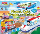 Fisher-Price Little People: Planes, Cars, Trucks, and Trains (Lift-the-Flap #24) Cover Image
