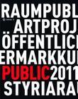 Kunst Im Öffentlichen Raum Steiermark / Art in Public Space Styria: Projekte / Projects 2011 Cover Image
