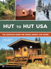 Hut to Hut USA: The Complete Guide for Hikers, Bikers, and Skiers Cover Image