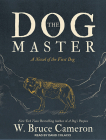 The Dog Master: A Novel of the First Dog Cover Image