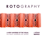 Rotography: A New Universe of the Visual Cover Image