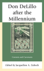 Don Delillo After the Millennium: Currents and Currencies Cover Image