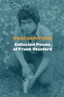 What about This: Collected Poems of Frank Stanford Cover Image