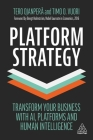 Platform Strategy: Transform Your Business with Ai, Platforms and Human Intelligence Cover Image