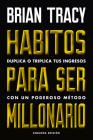 Hábitos Para Ser Millonario (Million Dollar Habits Spanish Edition): Duplica O Triplica Tus Ingresos Con Un Poderoso Método Cover Image