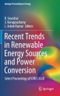 Recent Trends in Renewable Energy Sources and Power Conversion: Select Proceedings of Icres 2020 (Springer Proceedings in Energy) Cover Image