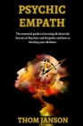 Psychic Empath: The Essential Guide to Learning All About the Secrets of Psychics and Empaths. Cover Image