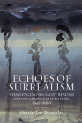 Echoes of Surrealism: Challenging Socialist Realism in East German Literature, 1945-1990 Cover Image