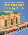 The Art of LEGO Construction: New York City Brick by Brick Cover Image