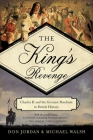 The King's Revenge: Charles II and the Greatest Manhunt in British History Cover Image