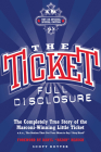 The Ticket: Full Disclosure: The Completely True Story of the Marconi-Winning Little Ticket, A.K.A., the Station That Got Your Mom Cover Image