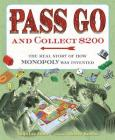 Pass Go and Collect $200: The Real Story of How Monopoly Was Invented Cover Image