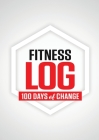 Fitness Log: 100 Days of Change Cover Image