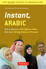 Instant Arabic: How to Express 1,000 Different Ideas with Just 100 Key Words and Phrases! (Arabic Phrasebook & Dictionary) (Instant Phrasebook) Cover Image