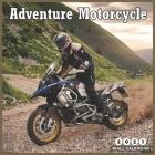 Adventure Motorcycle 2021 Wall Calendar: Beautiful Adventure Motorcycle 2021 Calendar 8.5