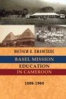 Basel Mission Education in Cameroon: 1886-1968 Cover Image