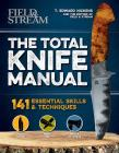The  Total Knife Manual: 141 Essential Skills & Techniques Cover Image