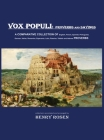 VOX POPULI - proverbs and sayings: A COMPARATIVE COLLECTION OF English, French, Spanish, Portuguese, German, Italian, Romanian, Esperanto, Latin, Russ Cover Image