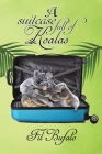 A Suitcase Full of Koalas Cover Image