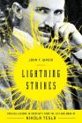 Lightning Strikes: Timeless Lessons in Creativity from the Life and Work of Nikola Tesla Cover Image