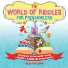 The World of Riddles for Preschoolers - Reading and Writing Books for Kids - Children's Reading and Writing Books Cover Image