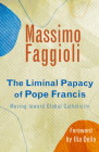 Liminal Papacy of Pope Francis: Moving Toward Global Catholicity Cover Image
