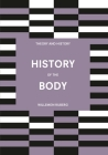 History of the Body (Theory and History) Cover Image