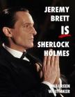 Jeremy Brett is Sherlock Holmes Cover Image