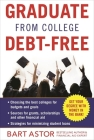 Graduate from College Debt-Free: Get Your Degree with Money in the Bank Cover Image