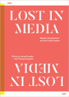 Lost in Media: Migrant Perspectives and the Public Sphere Cover Image