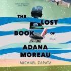 The Lost Book of Adana Moreau Lib/E Cover Image