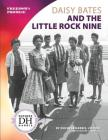 Daisy Bates and the Little Rock Nine Cover Image