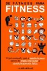 De Fatness para Fitness: O guia completa para perda de peso, ganho de massa muscular e condicionamento físico Cover Image
