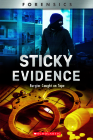 Sticky Evidence (XBooks) (Library Edition): Burglar Caught on Tape (XBooks: Forensics) Cover Image