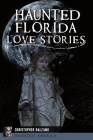 Haunted Florida Love Stories Cover Image
