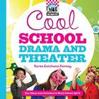 Cool School Drama and Theater: Fun Ideas and Activities to Build School Spirit: Fun Ideas and Activities to Build School Spirit (Cool School Spirit) Cover Image