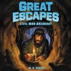 Great Escapes #3: Civil War Breakout Lib/E Cover Image