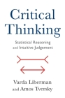 Critical Thinking: Statistical Reasoning and Intuitive Judgment Cover Image