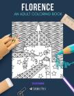 Florence: AN ADULT COLORING BOOK: A Florence Coloring Book For Adults Cover Image