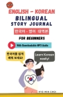 English - Korean Bilingual Story Journal For Beginners (With Downloadable MP3 Audio) Cover Image