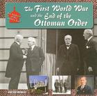 The First World War and the End of the Ottoman Order (Making of the Middle East) Cover Image